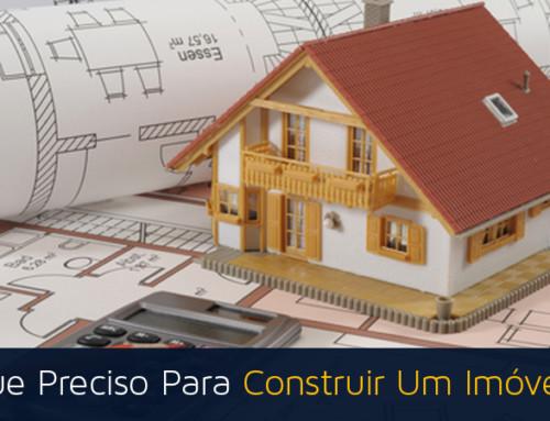 O Que Preciso Para Construir uma Casa?