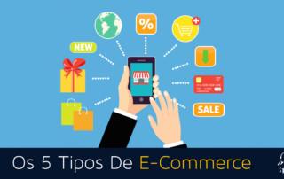 Os 5 Tipos de E-commerce