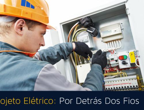 Projeto Elétrico: Por Detrás Dos Fios