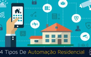 4 tipos de automação residencial