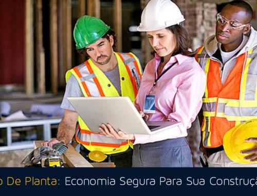 Projeto De Planta: Economia Segura Para Sua Construção
