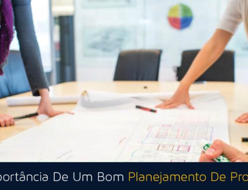 A Importância De Um Bom Planejamento De Projeto