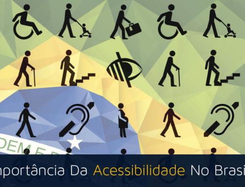 A Importância Da Acessibilidade No Cenário Brasileiro
